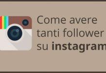 Come avere tanti follower su Instagram