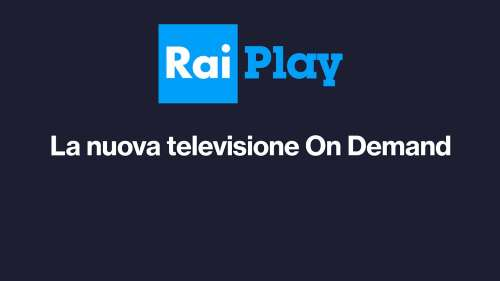 RaiPlay la nuova televisione On Demand