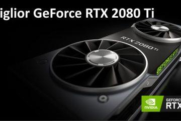 Miglior GeForce RTX 2080 Ti